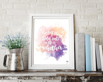 """PRINTABLE Watercolor Print: 8x10 digital print """"The Best Thing to Hold Onto"""""""