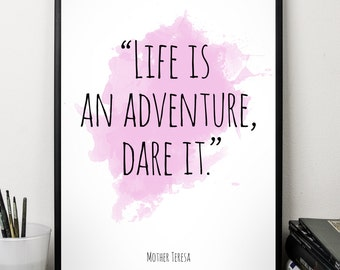 Life is an adventure ... ,  Mother Teresa Quote, Alternative Watercolor Poster, Wall art, Motivational quote, Inspirational quote,