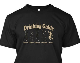Drinking Guide T-Shirt - Sober - Tipsy - Drunk - Wasted - DONE, Funny Shirt, Party Shirt, gift for him, beer shirt, whiskey shirt, beer tee