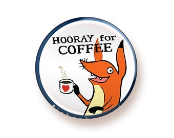 Hooray for Coffee - round magnet