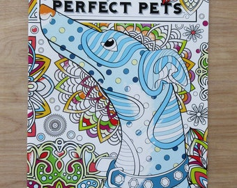 PERFECT PETS Adult Coloring Book~Cats~Dogs~Fish~Bunny~ Birds~Super Cute!