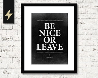 Be nice or leave. Funny print. College decor. Welcome sign. Instant download print. Funny wall art. Black poster. Word art.