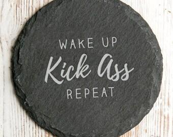 Wake Up Kick Ass Repeat Slate Coaster