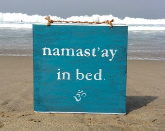 Namast'ay in Bed Wood Sign / Namaste in Bed Sign / Yoga Decor / Hippe Decor / Gypsy Wall Decor / Bohemian Wall Art - Blue