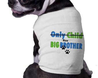 Big Brother Dog Shirt - Only Child dog NOW Big Brother Shirt  Announcement Ribbed Dog Shirt  Family Doggy t-shirt dog paw