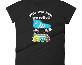1978 We love the 70s Seventies Rollerskate Tshirt Women's short sleeve t-shirt Women's short sleeve t-shirt