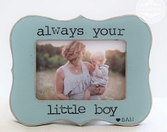 Gift for Mom Mother Mommy From Son Always Your Little Boy Personalized Picture Frame for Mom of Boys