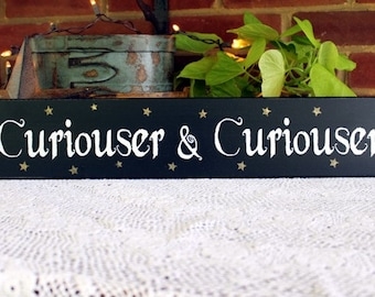 Curiouser and Curiouser Alice in Wonderland Quote Sign Wood Painted Wall Decor