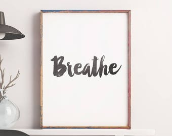"""Printable Art Poster """"Breathe"""" – Printable Typographic Wall Art, Motivational Quote Print Digital Art Wall Decor *INSTANT DOWNLOAD*"""