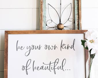 FREE SHIPPING Be Your Own Kind of Beautiful Farmhouse Style Rustic Wood Sign, Handmade, Inspirational Quote, Shabby Chic