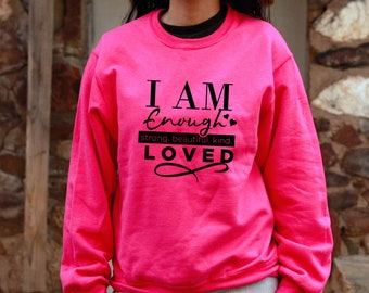 I Am Enough, Strong, Beautiful, Kind, Loved, Empowered, Strong Shirts, I Am Beautiful Shirts, Empowerment Shirts, Women's Empowerment