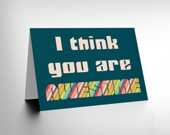 You Are Awesome Card / Friendship / Valentines Day / Greeting / Blank Card CL1273