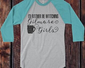 Gilmore Girls inspired  3/4 Sleeve Baseball Raglan / design I'd Rather Be Watching Gilmore Girls Shirt - Ink Printed