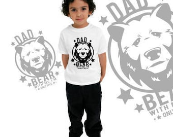 Dad Bear with me. I'm only 5 (White t-shirt)