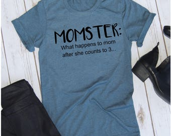 MOMster shirt, Funny Mom Shirt, What happens to mom, shirt, funny mom Christmas shirt, Gift for Mom, Mom Shirt