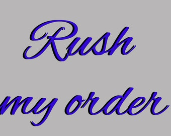 RUSH my ORDER for the FAST 1-3 day production