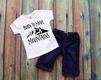 Born To Move Mountains Shirt - Trendy Toddler Shirts - Baby Shower Gift - New Baby Gift - Mountain Lover - Trendy Baby Outfit