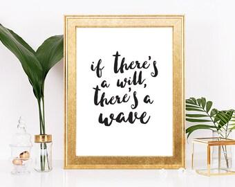 If There's a Will There's a Wave, Wave Art, Wave Decor, Wave Print, Beach Art, Beach Decor, Beach Print, Nautical Decor, Surf Print, Wave