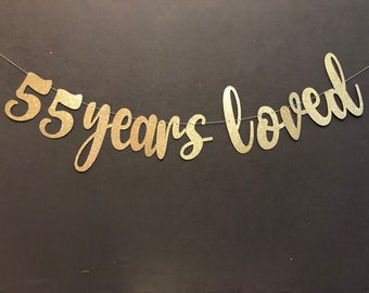 55 Years Loved Birthday Banner, 55th Birthday Banners, Glitter Banners, 55th Birthday Decorations