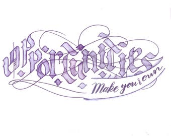 Make your own opportunities hand lettering blackletter calligraphy