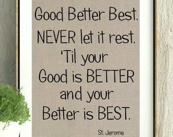 Good Better Best, Sports Quote,Coach Gift,Baseball,Softball,Soccer,Swim,Basketball,Football,Dance,Cheer,Track,Gymnastics,Band,Piano,sports