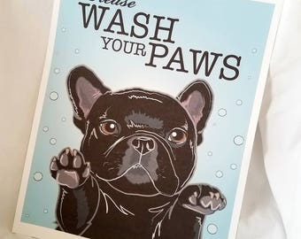 Wash Your Paws Frenchie - Black - 8x10 Eco-friendly Print