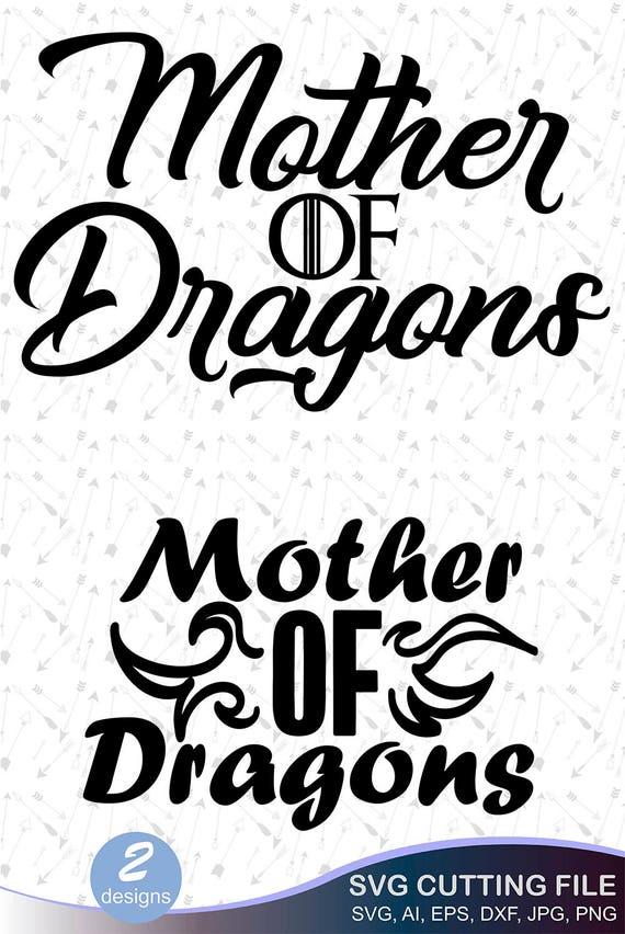 Mother Of Dragons Svg Files Game Of Thrones Svg Got Svg