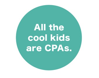 "All the cool kids are CPAs 2-1/4"" Button or Magnet"