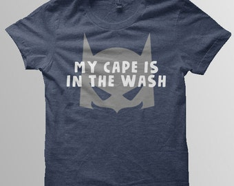 My cape is in the wash toddler batman shirt kids batman shirt