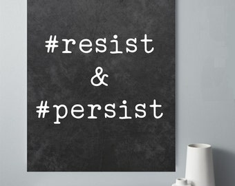 Resist and Persist Chalkboard Printable, Typography Print, Resistance Poster, Chalkboard Wall Decor, Office Decor, Demonstration Art