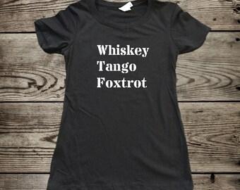 Whiskey Tango Foxtrot Tee, Hangover Shirt, Festival Shirt, Beer Shirt, Funny Women's Shirt - Sarcastic Shirt, WTF Shirt, Acronym Shirt