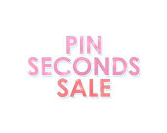 PIN SECONDS SALE -  Choose your own pins from my shops inventory