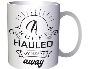 A trucker hauled my heart away t 11oz Mug v961