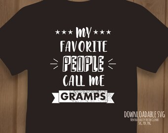 80% Off Sale My Favorite People Call Me Gramps T-Shirt SVG, Matching Printable Family Gift pdf dxf Grandpa File, Iron On Instant Download