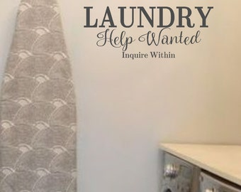 Laundry Help Wanted- Vinyl Wall Decal- Laundry Room Decor- Humor- Funny Quotes- Vinyl Lettering- Wall Quotes