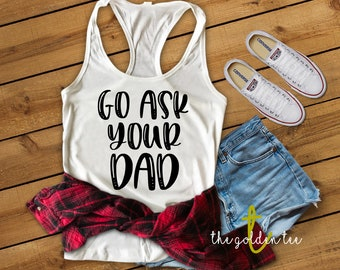 Go Ask Your Dad Tank