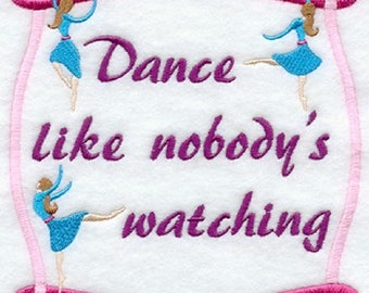 Dance Like Nobody's Watching Embroidered Flour Sack Towel, Dance Like Nobody's Watching Towel, Dance Towel