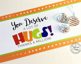 Hershey Kiss Hugs Label, You Deserve A Lot of Hugs, Treat Tags, Teacher Appreciation, Random Acts of Kindness, Neighbor Gifts, Gifts for Kid