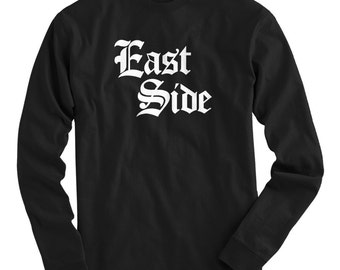 LS East Side Tee - Gothic Long Sleeve T-shirt - Men and Kids - S M L XL 2x 3x 4x - East Side Shirt - 4 Colors