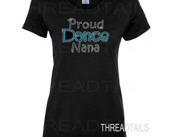 Proud Dance Nana Shirt |  Sparkly Nana Top | Dancing Grandma Tee | Grandmother Gift Idea | Glitter Rhinestone T-shirt