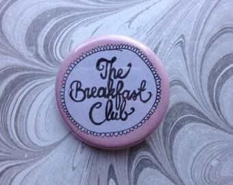 Breakfast Club Button