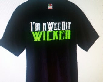 I'm A Wee Bit Wicked T-Shirt-- Adult and Youth Sizes Available