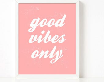 Good Vibes Only Pink Poster printable, inspirational print, printable wall quote, nursery decor, black and white art