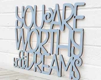 You Are Worthy Of Your Dreams, Inspirational Sign, Office Wood Sign, Motivational Plaque, Funky Wood Sign, Wood Sign Decor, Wood Word Sign