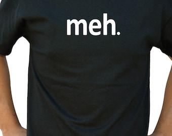 meh Funny Tshirt Geek Nerd Screen Printed T-Shirt Mens Ladies Womens Shirt T Shirt Funny Geek Gift