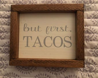 But First, Tacos