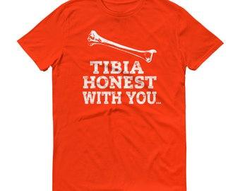 Funny Radiology Tech TShirt, Tibia Honest With You, XRay Tech Gift Shirt, X-Ray Bone, Rad Tech T-Shirt, Radiology Scan Tee Shirt