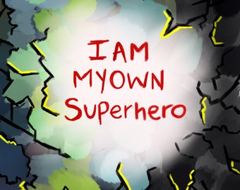 I am my own superhero print, Instant Download
