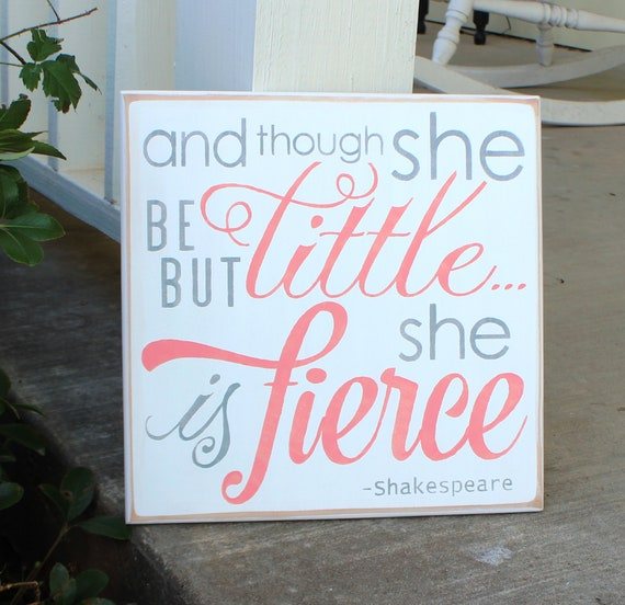And though she be but little she is fierce - Hand Painted Wooden Sign - 12 x 12 -  Peach and Gray - Girl's room - Nursery - Baby Girl
