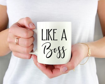 Like A Boss Mug - Coffee Mug - Tea Cup - Inspirational Quote Mug - Art Mug - Typography Mug - Motivational Mug -